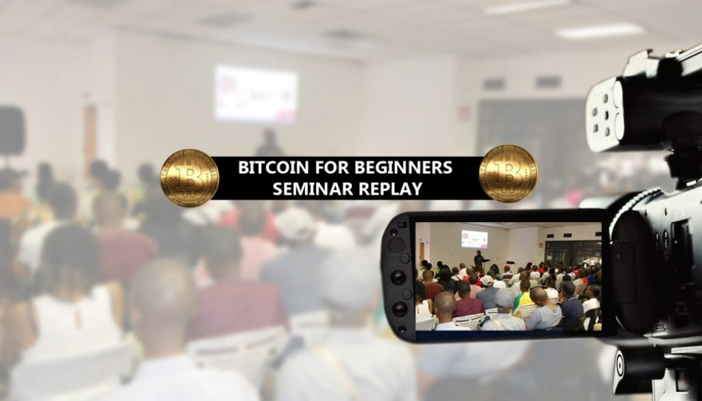 Bitcoins FOr Beginners Seminar replay
